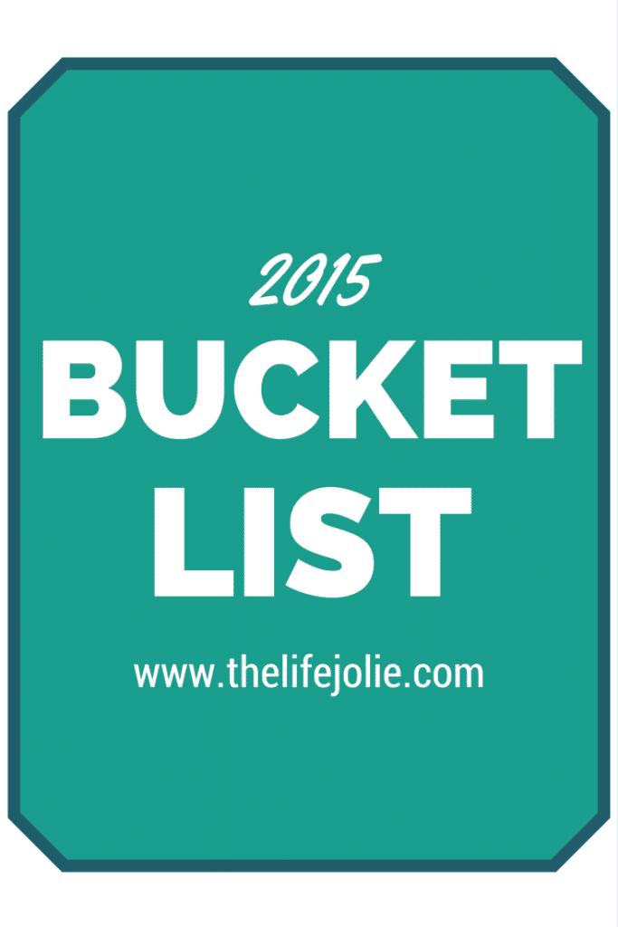 2015 Bucket List | The Life Jolie