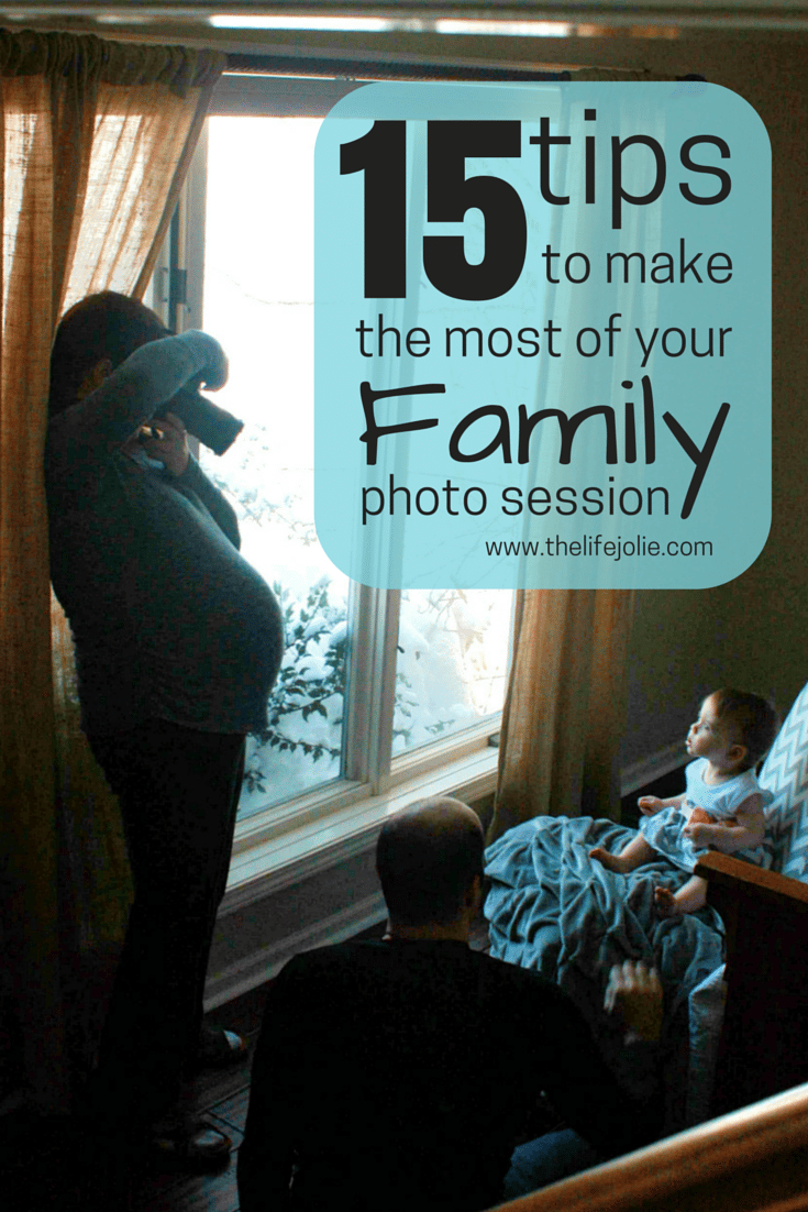 15 Tips for making the most of your family photo session- this information is so helpful; these are tips for a very popular professional photographer who has years and years of experience that taught her all of this.