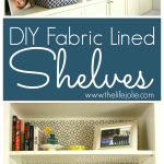 DIY Fabric Lined Shelves
