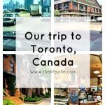 Our trip to Toronto, Canada