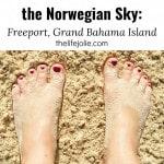 Our Bahamas Cruise on the Norwegian Sky: Freeport, Grand Bahama Island