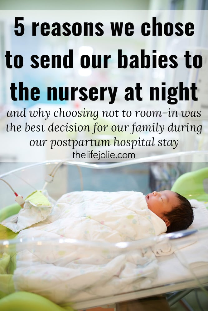 These are 5 reasons we chose to send our babies to the nursery at night during our postpartum hospital stay and why choosing not to room-in was the best decision for our family.
