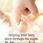 Helping your baby sleep through the night: Setting your baby up for success
