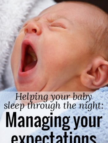 Here is some practical advice and tips on how to help your baby sleep through the night. Specifically about managing your expectations. These tips helped both of our girls SO much!!