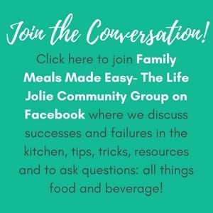 Join Family Meals Made Easy- The Life Jolie Community Group on Facebook