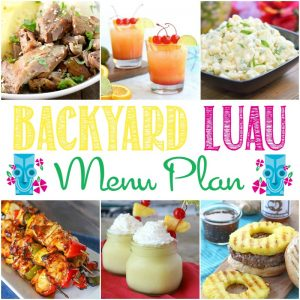 Check out this awesome Backyard Luau Menu plan frull of fantastic recipes from your favorite bloggers!