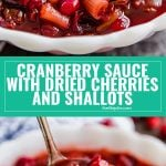 This Homemade Cranberry Sauce with Dried Cherries and Shallots recipe so easy to make and the best alternative to canned cranberries. Made with fresh cranberries is such a great addition to any Thanksgiving dinner and would also be great any other time of year over chicken or pork!