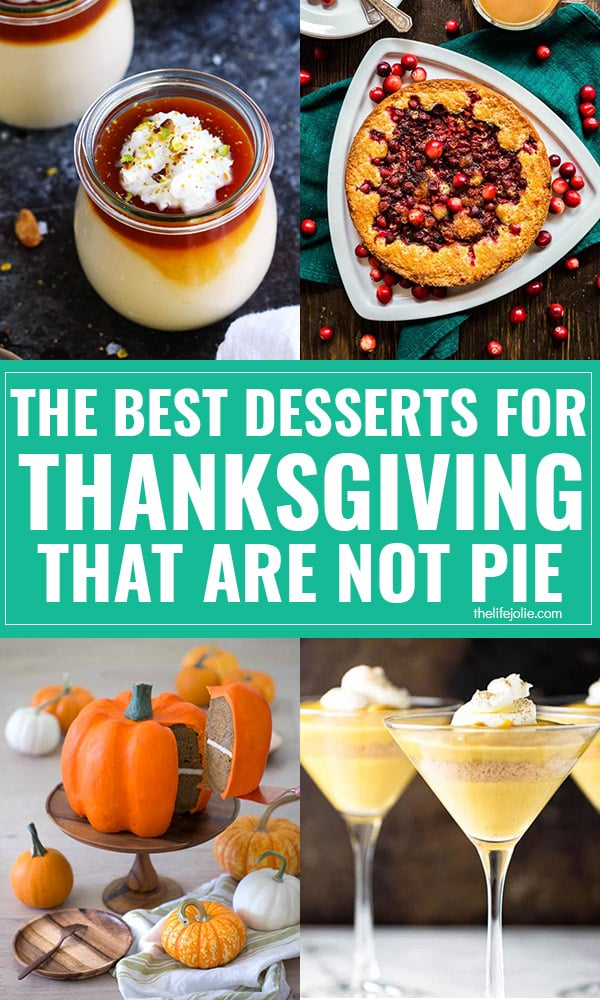 Check out this awesome list of the best desserts for Thanksgiving that are NOT pie- there are SO many delicious ideas!