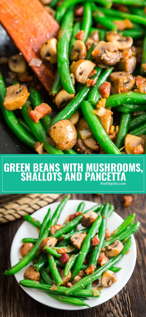 Meet Savory Sauteed Green Beans with Mushrooms, Shallots and Pancetta: your new go-to green beans recipe. They're super quick and easy to make and perfect for a weeknight meal but special enough to serve at a dinner party or for holiday dinner. These green beans are going to rock your world!