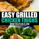 Easy Grilled Chicken Thighs are your simple summer dinner solution! With simple marinade made with just 3 ingredients it's a delicious dinner that's sure to please!